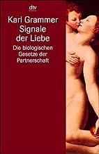Signale der Liebe by Karl Grammer