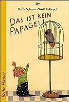 Das ist kein Papagei! by Rafik Schami