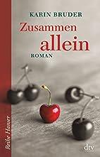 Zusammen allein: Roman by Karin Bruder