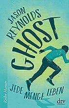 Ghost: Jede Menge Leben (Reihe Hanser) by…