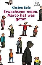Erwachsene reden. Marco hat was getan.…