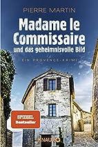 Madame le Commissaire und das geheimnisvolle…