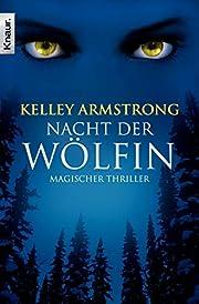 Die Nacht der Wölfin af Kelley Armstrong