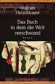 Das Buch in dem die Welt verschwand: Roman…