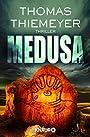 Medusa -- Roman - Thomas Thiemeyer