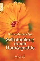 Selbstheilung durch Homöopathie by Ravi…