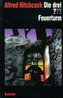 Die drei Fragezeichen und . . ., Feuerturm…