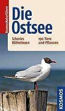 Die Ostsee: 190 Tiere und Pflanzen by Dirk…
