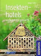 Insektenhotels: bauen und beobachten by…