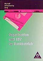 Organisation und EDV im Bankbetrieb,…