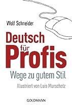 Deutsch für Profis. Wege zu gutem Stil. by…