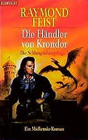 Die Schlangenkrieg-Saga. Ein Midkemia-Roman…