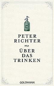 Über das Trinken de Peter Richter