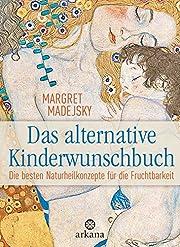 Das alternative Kinderwunschbuch
