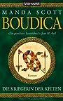 Boudica. Die Kriegerin der Kelten - Manda Scott