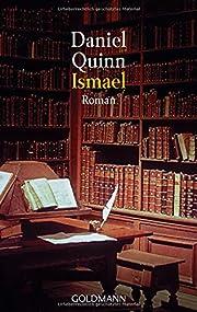Ismael. Roman. by Daniel Quinn