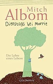 Dienstags Bei Morrie: Die Lehre Eines Lebens…