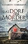 Das Dorf Der Mörder (German Edition) - Elisabeth Herrmann