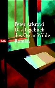 Das Tagebuch des Oscar Wilde. por Peter…