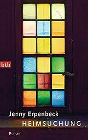 Heimsuchung: Roman av Jenny Erpenbeck