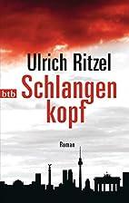 Schlangenkopf: Roman by Ulrich Ritzel