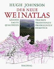 Der neue Weinatlas Länder, Lagen,…