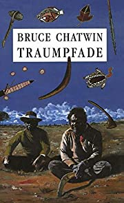 Traumpfade de Bruce Chatwin