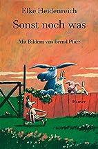 Sonst noch was by Elke Heidenreich