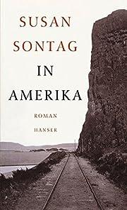 In Amerika : Roman de Susan Sontag