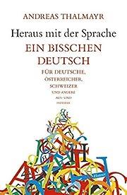 Heraus mit der Sprache : ein bi chen Deutsch…