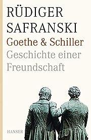 Goethe und Schiller : Geschichte einer…