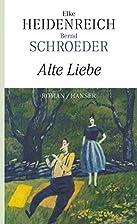 Alte Liebe by Elke Heidenreich