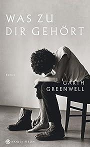 Was zu dir gehört de Garth Greenwell
