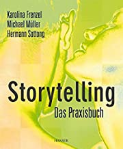 Storytelling - Das Praxisbuch por Karolina…