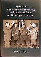 Deutsche Zivilverwaltung und Judenverfolgung…
