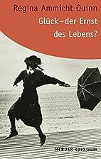 Glück - der Ernst des Lebens. by Regina…