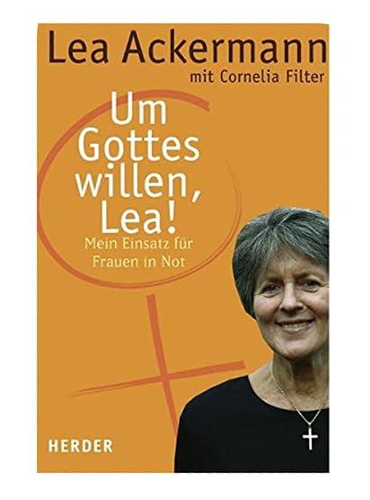 Um Gotteswillen, Lea! Lea Ackermann