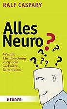Alles Neuro?: Was die Hirnforschung…