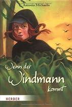 Wenn der Windmann kommt by Antonia Michaelis