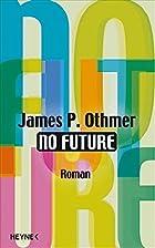 No future: Roman by James P. Othmer