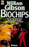 Biochips : zweiter Roman der Neuromancer-Trilogie / William Gibson