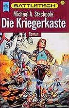 Die Kriegerkaste by Michael A. Stackpole