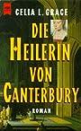 Die Heilerin von Canterbury - Celia L. Grace
