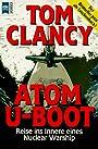 Atom U- Boot. Reise ins Innere eines Nuclear Warship. - Tom Clancy