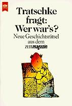Tratschke fragt: Wer war's? by…