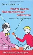 Kinder fragen, Nobelpreisträger…