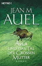 Ayla und das Tal der Großen Mutter by Jean…
