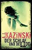 A. J. Kazinski - Schlaf und Tod