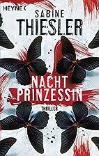 Nachtprinzessin: Thriller by Sabine Thiesler
