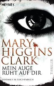 Mein Auge ruht auf dir: Thriller por Mary…
